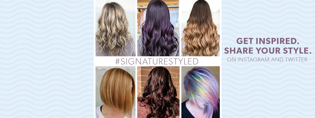 Get Inspired. Share Your Style. #SignatureStyled On Instagram and Twitter