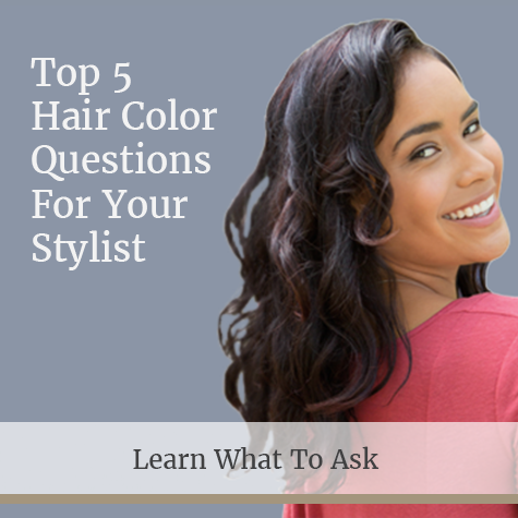 Top 5 Hair Color Questions for Your Stylist